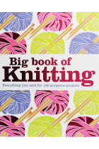 Купити - Книжки - Big Book of Knitting: Everything You Need for 100 Gorgeous Projects