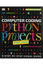 Купити - Книжки - Computer Coding. Python Projects for Kids. A Step-by-Step Visual Guide
