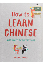 Купити - Книжки - How to Learn Chinese. Without Even Trying!