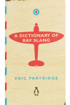 Купити - Книжки - A Dictionary of RAF Slang