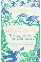 Купити - Книжки - Irreplaceable. The Fight to Save Our Wild Places