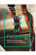 Купити - Книжки - The Art of Running. Raising Your Performance with the Alexander Technique