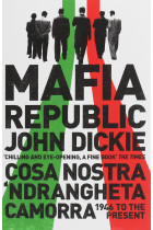Купити - Книжки - Mafia Republic. Italy's Criminal Curse. Cosa Nostra, 'Ndrangheta and Camorra from 1946 to the Present