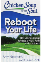 Купити - Книжки - Chicken Soup for the Soul. 101 Stories about Finding a New Path to Happiness. Reboot Your Life