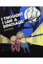 Купить - Книги - I Thought I Saw a Dinosaur