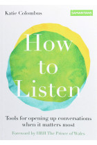 Купить - Книги - How to Listen: Tools for opening up conversations when it matters most