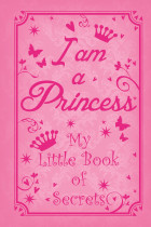 Купить - Книги - I am a Princess: My Little Book of Secrets