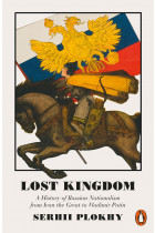 Купить - Книги - Lost Kingdom. A History of Russian Nationalism from Ivan the Great to Vladimir Putin