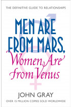 Купить - Книги - Men Are from Mars, Women Are from Venus. A Practical Guide for Improving Communication and Getting What You Want in Your Relationships