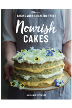 Купить - Книги - Nourish Cakes: Baking with a Healthy Twist