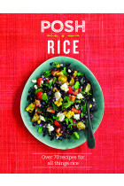 Купити - Книжки - Posh Rice: Over 70 recipes for all things rice