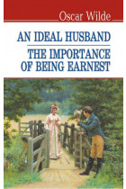 Купить - Книги - An Ideal Husband. The Importance of Being Earnest / Ідеальний чоловік