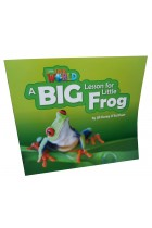 Купить - Книги - Our World Readers. A Big Lesson for Little Frog. Big Book