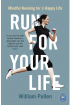 Купить - Книги - Run for Your Life. Mindful Running for a Happy Life