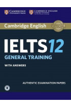 Купить - Книги - Cambridge Practice Tests IELTS 12 General with Answers and Downloadable Audio