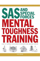 Купить - Книги - SAS Mental Toughness Training. How to Improve Your Mind's Strength and Manage Stress