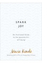 Купити - Книжки - Spark Joy. An Illustrated Guide to the Japanese Art of Tidying