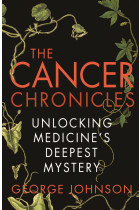 Купити - Книжки - The Cancer Chronicles. Unlocking Medicine's Deepest Mystery