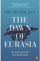 Купить - Книги - The Dawn of Eurasia. On the Trail to the New World Order