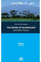 The Snows of Kilimanjaro and Other Stories. Снега Килиманджаро и другие рассказы