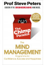 Купить - The Chimp Paradox: The Acclaimed Mind Management Programme to Help You Achieve Success, Confidence and Happiness