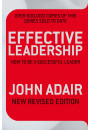 Купити - Effective Leadership (New Revised Edition): How To Be A Successful Leader