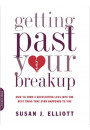Купить - Getting Past Your Breakup: How to Turn a Devastating Loss into the Best Thing That Ever Happened to You