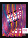 Купити -  Manic Panic Living in Color : A Rebellious Guide to Hair Color and Life