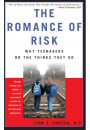 Купить -  The Romance Of Risk : Why Teenagers Do The Things They Do