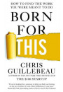 Купить - Born for This: How to Find the Work You Were Meant to Do