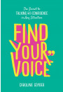 Купить - Find Your Voice. The Secret to Talking with Confidence in Any Situation