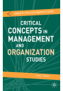 Купить - Critical Concepts in Management and Organization Studies: Key Terms and Concepts
