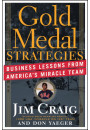 Купить - Gold Medal Strategies: Business Lessons From Americas Miracle Team