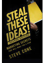 Купить - Steal These Ideas!: Marketing Secrets That Will Make You a Star
