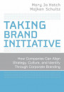 Купить - Taking Brand Initiative: How Companies Can Align Strategy, Culture, and Identity Through Corporate Branding