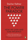 Купить - The Power Paradox. How We Gain and Lose Influence