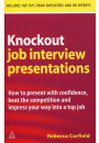 Купити - Knockout Job Interview Presentations: How to Present with Confidence Beat the Competition and Impress Your Way into a Top Job