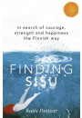 Купить - Finding Sisu : In search of courage, strength and happiness the Finnish way