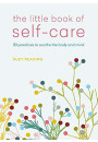 Купити - The Little Book of Self-care. 30 practices to soothe the body, mind and soul