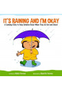 Купити - It's Raining and I'm Okay : A Calming Story to Help Children Relax When They Go out and About