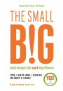 Купить - The Small Big. Small Changes That Spark Big Influence
