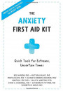 Купить - The Anxiety First Aid Kit. Quick Tools for Extreme, Uncertain Times