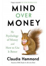 Купить - Mind Over Money. The Psychology of Money and How To Use It Better