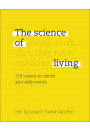 Купить - The Science of Living. 219 reasons to rethink your daily routine