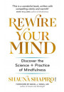 Купить - Rewire Your Mind: Discover the science and practice of mindfulness