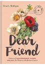 Купити - Dear Friend: Letters of Encouragement, Humor, and Love for Women with Breast Cancer