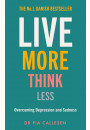 Купить - Live More, Think Less. Overcoming Depression and Sadness with Metacognitive Therapy