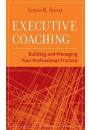 Купить - Executive Coaching. Building and Managing Your Professional Practice