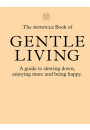 Купити - The Monocle Book of Gentle Living. A guide to slowing down, enjoying more and being happy