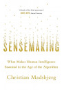 Купить - Sensemaking: What Makes Human Intelligence Essential in the Age of the Algorithm